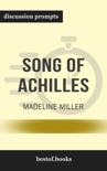 Song of Achilles by Madeline Miller (Discussion Prompts) book summary, reviews and downlod