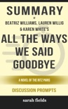 All the Ways We Said Goodbye: A Novel of the Ritz Paris by Beatriz Williams, Lauren Willig & Karen White (Discussion Prompts) book summary, reviews and downlod