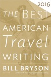 The Best American Travel Writing 2016 book summary, reviews and downlod