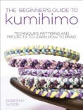 The Beginner's Guide to Kumihimo book summary, reviews and download