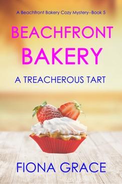 Beachfront Bakery: A Treacherous Tart (A Beachfront Bakery Cozy Mystery—Book 5) E-Book Download