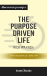 The Purpose Driven Life: What on Earth Am I Here For? by Rick Warren (Discussion Prompts) book summary, reviews and downlod