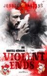 Violent Ends - Die Kartell-Königin book summary, reviews and downlod