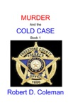 Murder and the Cold Case, Book One book summary, reviews and download