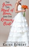 The Groom, The Maid of Honor, and The Runaway Bride book summary, reviews and downlod