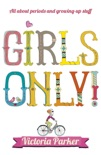 Girls Only! All About Periods and Growing-Up Stuff book summary, reviews and download