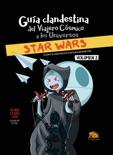 GUÍA CLANDESTINA DEL VIAJERO CÓSMICO A LOS UNIVERSOS: STAR WARS VOL. II book summary, reviews and downlod