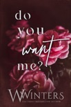 Do You Want Me book summary, reviews and downlod