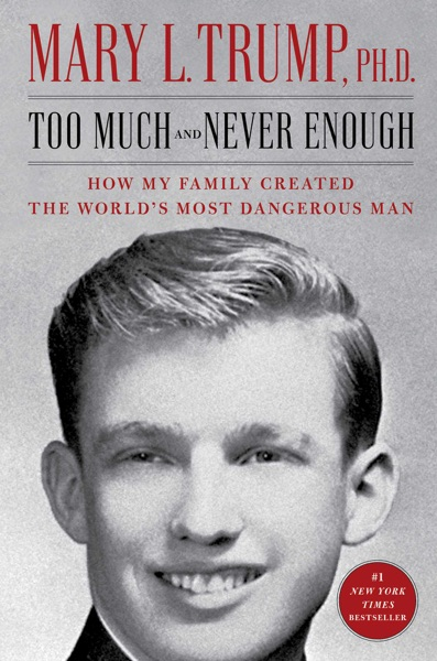 Too Much and Never Enough by Mary L. Trump Book Summary, Reviews and E-Book Download