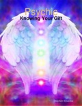 Psychic: Knowing Your Gift book summary, reviews and download