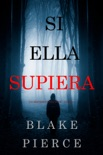 Si Ella Supiera (Un Misterio Kate Wise —Libro 1) book summary, reviews and download