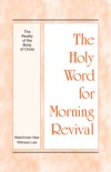 The Holy Word for Morning Revival - The Reality of the Body of Christ book summary, reviews and downlod