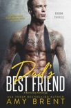 Dad's Best Friend - Book Three book summary, reviews and downlod