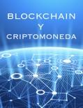 BLOCKCHAIN Y CRIPTOMONEDA book summary, reviews and download