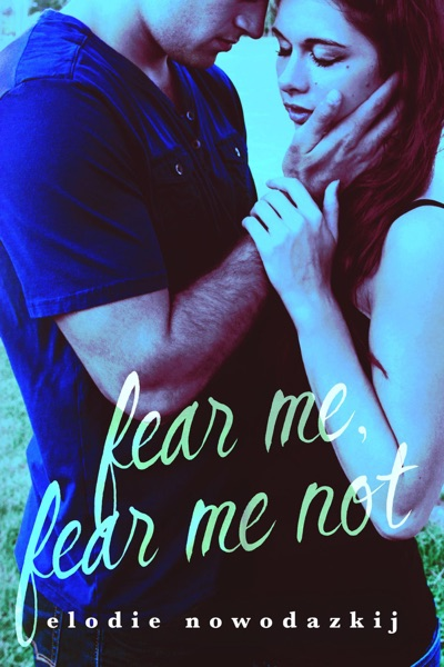 Fear Me, Fear Me Not by Elodie Nowodazkij Book Summary, Reviews and E-Book Download