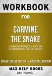 Carmine the Snake Carmine Persico and His Murderous Mafia Family by Frank Dimatteo Sr. & Michael Benson (MaxHelp Workbooks) book summary, reviews and downlod