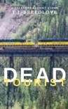 Dead Tourist book summary, reviews and downlod