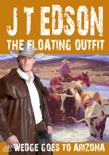 The Floating Outfit 62: Wedge Goes To Arizona book summary, reviews and download