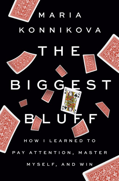 The Biggest Bluff by Maria Konnikova Book Summary, Reviews and E-Book Download