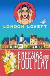 Freesias and Foul Play book summary, reviews and downlod
