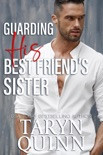 Guarding His Best Friend's Sister book summary, reviews and download