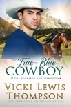 True-Blue Cowboy book summary, reviews and download