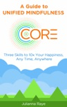 CORE: A Guide to Unified Mindfulness book summary, reviews and download
