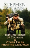 The Red Badge of Courage & Other Tales from the Civil War book summary, reviews and download