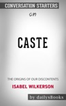 Caste: The Origins of Our Discontents by Isabel Wilkerson: Conversation Starters book summary, reviews and downlod