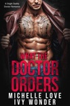 What the Doctor Orders: A Single Daddy Doctor Romance book summary, reviews and downlod
