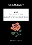 SUMMARY - Who: The A Method for Hiring by Geoff Smart and Randy Street book summary, reviews and downlod