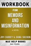 Memoirs and Misinformation A novel by Jim Carrey & Dana Vachon (MaxHelp Workbooks) book summary, reviews and downlod
