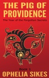 The Pig of Providence book summary, reviews and download