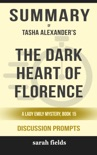 The Dark Heart of Florence: A Lady Emily Mystery, Book 15 by Tasha Alexander (Discussion Prompts) book summary, reviews and downlod
