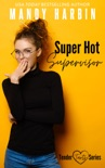 Super Hot Supervisor book summary, reviews and download
