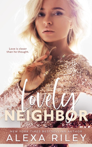 Lovely Neighbor by Alexa Riley Book Summary, Reviews and E-Book Download