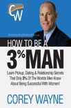 How to Be a 3% Man, Winning the Heart of the Woman of Your Dreams book summary, reviews and download