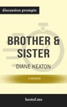Brother & Sister: A Memoir by Diane Keaton (Discussion Prompts) book summary, reviews and downlod