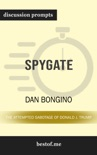 Spygate: The Attempted Sabotage of Donald J. Trump by Dan Bongino (Discussion Prompts) book summary, reviews and downlod