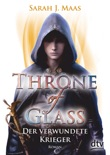 Throne of Glass 6 - Der verwundete Krieger book summary, reviews and downlod