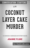 Coconut Layer Cake Murder: A Hannah Swensen Mystery Book by Joanne Fluke: Conversation Starters book summary, reviews and download