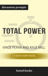 Total Power: A Mitch Rapp Novel, Book 17 by Vince Flynn & Kyle Mills (Discussion Prompts) book summary, reviews and downlod