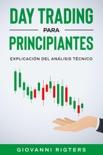 Day Trading Para Principiantes: Explicación Del Análisis Técnico resumen del libro