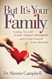 But It's Your Family . . . book summary, reviews and download