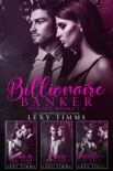 Billionaire Banker Box Set Books #1-3 book summary, reviews and download