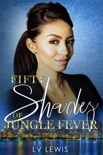 Fifty Shades of Jungle Fever book summary, reviews and download