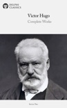 Delphi Complete Works of Victor Hugo book summary, reviews and download