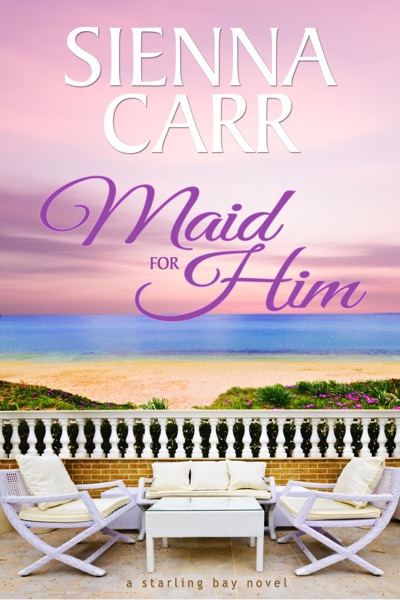 Maid for Him by Sienna Carr Book Summary, Reviews and E-Book Download