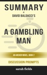 A Gambling Man: An Archer Novel, Book 2 by David Baldacci (Discussion Prompts) book summary, reviews and downlod