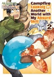 Campfire Cooking in Another World with my Absurd Skill (MANGA) Volume 2 book summary, reviews and downlod